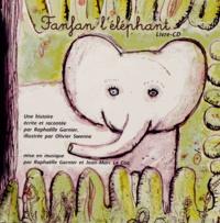 Raphaëlle Garnier et Jean-Marc Le Coq - Fanfan l'éléphant - Livre-CD.