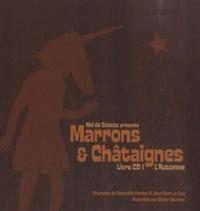 Raphaëlle Garnier et Olivier Swenne - Marrons & Châtaignes - L'Automne. 1 CD audio
