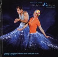 Raphaëlle Garnier et Jean-Marc Le Coq - Masques & Tuba. 1 CD audio MP3