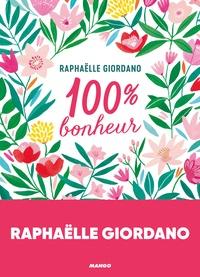 Ebook téléchargeur gratuit pour Android 100 % Bonheur par Raphaëlle Giordano 9782317024252 PDB iBook CHM en francais