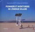 Raphaëlle Javet et Raphaël Domjan - Pionniers et aventuriers de l'énergie solaire.
