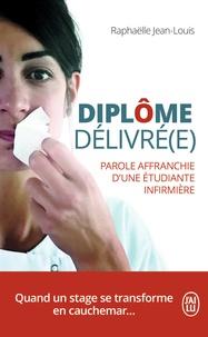 Raphaëlle Jean-Louis - Diplôme délivré(e) - Parole affranchie d'une étudiante infirmière.