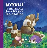 Raphaëlle Jessic - Myrtille la marmotte a la tête dans les étoiles.