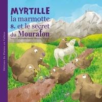 Raphaëlle Jessic et  BuBöl - Myrtille la marmotte et le secret du Mourafon.