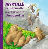Raphaëlle Jessic - Myrtille la marmotte et Quentin le bouquetin - Tome 5.