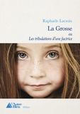 Raphaëlle Lacroix - La grosse ou Les tribulations d'une factrice.