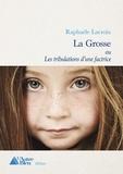 Raphaëlle Lacroix - La Grosse - ou Les tribulations d'une factrice.