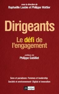 Raphaëlle Laubie et Philippe Wattier - Dirigeants - Le défi de l'engagement.