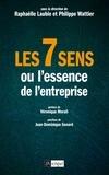 Raphaëlle Laubie et Philippe Wattier - Les 7 sens - Ou l'essence de l'entreprise.