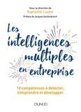 Raphaëlle Laubie - Les intelligences multiples en entreprise - 10 intelligences à détecter, comprendre et développer.
