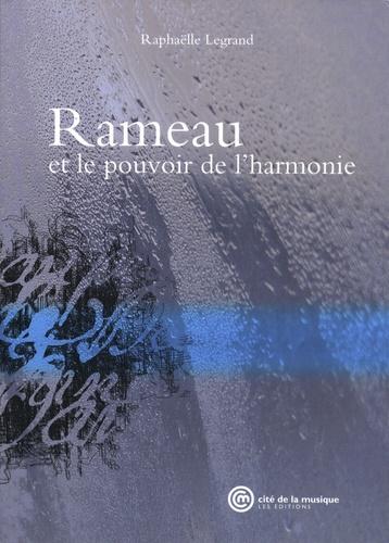 Raphaëlle Legrand - Rameau et le pouvoir de l'harmonie.