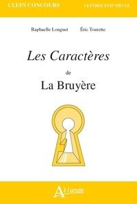 Raphaelle Longuet et Eric Tourette - Les Caractères de La Bruyère.