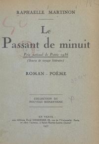 Raphaëlle Martinon - Le passant de minuit - Roman-poème.