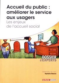 Raphaëlle Messina - Accueil du public : améliorer le service aux usagers - Les enjeux de l'accueil social.