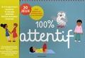 Raphaëlle Michaud et Marianne Vincent-Roman - 100% attentif - 30 jeux pour gagner en attention et en concentration.