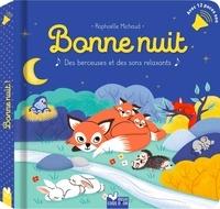 Raphaëlle Michaud et Sophie de Mullenheim - Bonne nuit - Des berceuses et des sons relaxants.