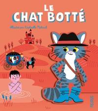 Raphaëlle Michaud - Le chat Botté - Contes pour grandir.