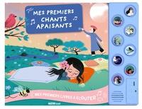 Raphaëlle Michaud et Martina A. Cattela - Mes premiers chants apaisants. 1 CD audio