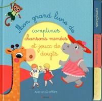 Raphaëlle Michaud et Camille Jourdy - Mon grand livre de comptines, chansons à mimer et jeux de doigts. 1 CD audio