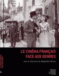 Raphaëlle Moine et  Collectif - Le cinéma français face aux genres.