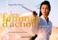 Raphaëlle Moine - Les femmes d'action au cinéma.