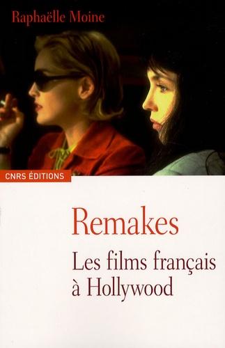 Remakes. Les films français à Hollywood
