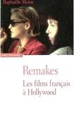 Raphaëlle Moine - Remakes - Les films français à Hollywood.