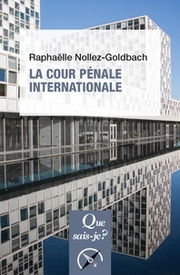 Raphaëlle Nollez-Goldbach - La Cour pénale internationale.