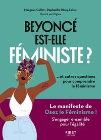 Raphaëlle Rémy-Leleu et Margaux Collet - Beyoncé est-elle féministe ? - Et autres questions pour comprendre le féminisme.