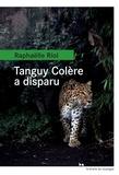 Raphaëlle Riol - Tanguy Colère a disparu.
