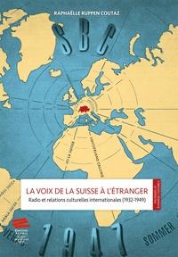 La voix de la Suisse à létranger - Radio et relations culturelles internationales (1932-1949).pdf