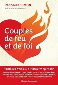 Raphaëlle Simon - Couples de feu et de foi.