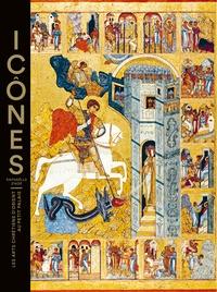Icônes- Les arts chrétiens d'Orient au Petit Palais - Raphaëlle Ziadé |
