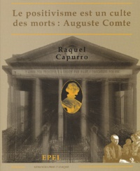 Raquel Capurro - Le positivisme est un culte des morts : Auguste Comte.