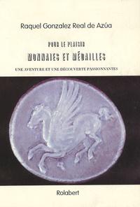 Raquel Gonzalez Real de Azua - Pour le plaisir, monnaies et médailles - Une aventure et une découverte passionantes.