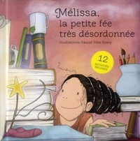 Raquel Riba Rossy - Mélissa, la petite fée très désordonnée.