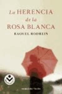 Raquel Rodrein - La Herencia de la Rosa Blanca.