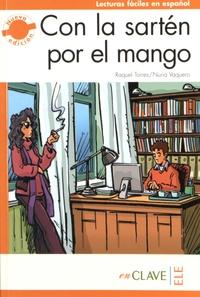 Raquel Torres et Nuria Vaquero - Con la sartén por el mango.