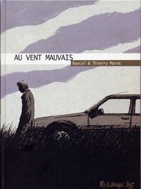 Rascal et Thierry Murat - Au vent mauvais.