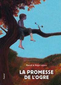 Rascal et Régis Lejonc - La promesse de l'ogre.
