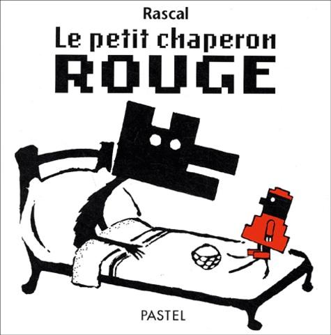 Le Petit Chaperon Rouge Rascal