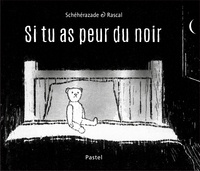 Rascal et Schéhérazade Zeboudji - Si tu as peur du noir.