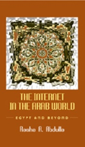 Rasha a. Abdulla - The Internet in the Arab World - Egypt and Beyond.