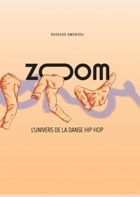 Rashead Amenzou - ZOOM, l'univers de la danse hip hop.