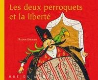 Rashin Kheirieh - Les deux perroquets et la liberté.