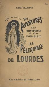 Rasibus - Les Aventures d'un Auvergnat et d'un Parisien au pèlerinage de Lourdes.