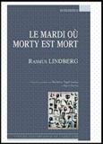 Rasmus Lindberg - Le mardi où Morty est mort.