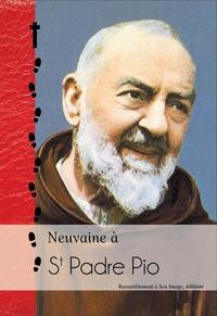 Rassemblement à son image - Neuvaine à Saint Padre Pio et Neuvaine irrésistible au Sacré-Coeur de Jésus.