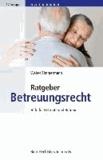 Ratgeber Betreuungsrecht - Hilfe für Betreute und Betreuer.