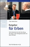 Ratgeber für Erben - Recht bekommen bei der Abwicklung des Erbes, in der Erbengemeinschaft und beim Pflichtteil.